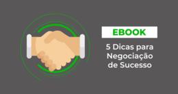 [eBook] 5 Dicas para Negociação de Sucesso