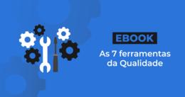 Ebook Gratuito As 7 ferramentas da Qualidade!