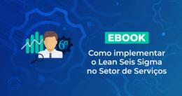 [eBook] Lean Seis Sigma no setor de Serviços