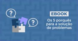 [eBook] Os 5 porquês para a solução de problemas