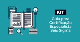 [KIT] Guia para Certificação Especialista Seis Sigma