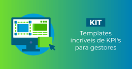 [Kit] Templates incríveis de KPIs para gestores