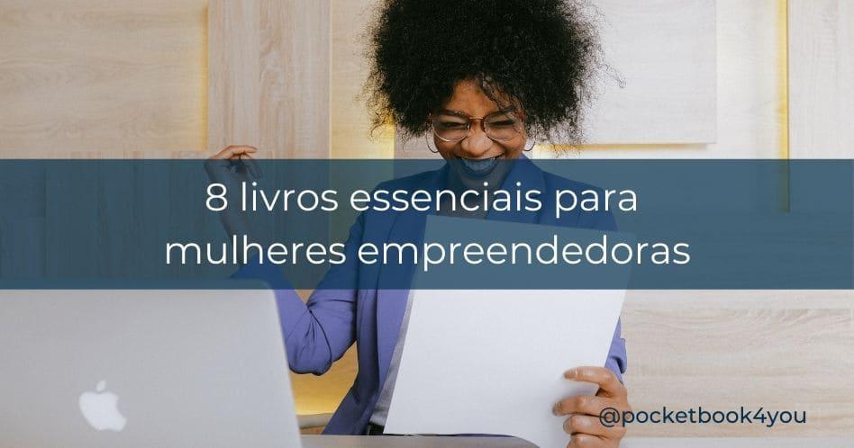 8 livros essenciais para mulheres empreendedoras