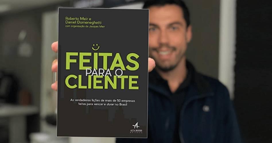 Feitas Para o Cliente - Roberto Meir, Daniel Domeneghetti