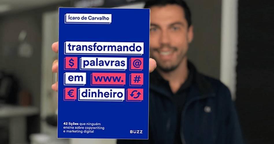 Transformando Palavras em Dinheiro - Ícaro de Carvalho