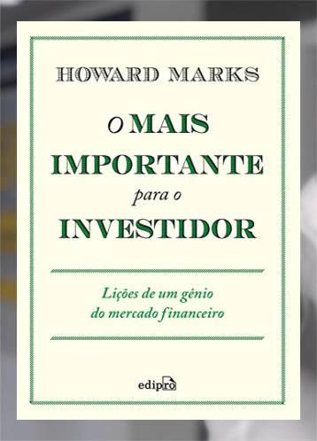 O Mais Importante Para o Investidor - Howard Marks
