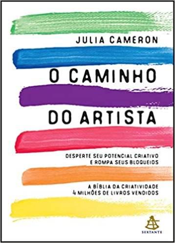 O Caminho do Artista - Julia Cameron