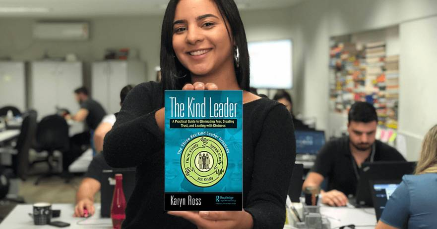The Kind Leader: A Practical Guide to Eliminating Fear, Creating Trust, and Leading with Kindness - Karyn Ross
